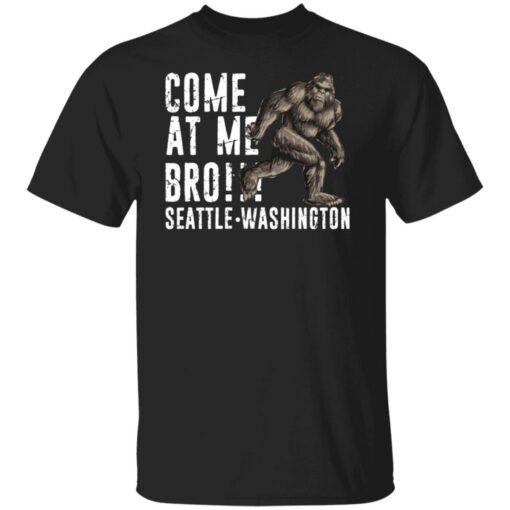 Bigfoot come at me bro seattle Washington shirt $19.95 redirect07022021100736