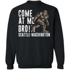 Bigfoot come at me bro seattle Washington shirt $19.95 redirect07022021100736 6