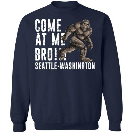Bigfoot come at me bro seattle Washington shirt $19.95 redirect07022021100736 7