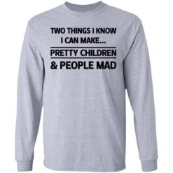 Two things I know I can make pretty children and people mad shirt $19.95 redirect07052021120714 2
