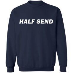 Half send shirt $19.95 redirect07052021230723 7