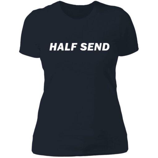 Half send shirt $19.95 redirect07052021230723 9