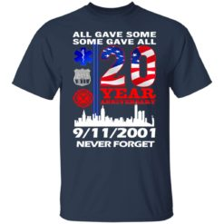 All gave some some gave all 20 year anniversary shirt $19.95 redirect07072021220733 1