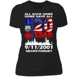 All gave some some gave all 20 year anniversary shirt $19.95 redirect07072021220733 8