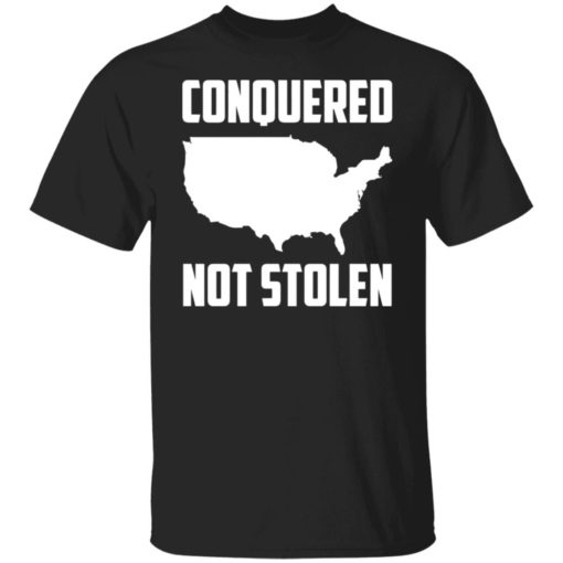 America conquered not stolen shirt $19.95 redirect07072021230739