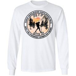 Sweat dries blood clots bones heal only the strongest shirt $19.95 redirect07082021000722 3