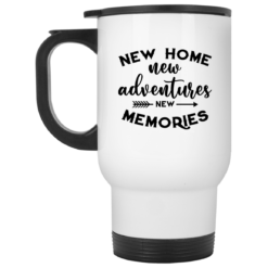 New home new adventures new memories mug $16.95 redirect07082021020704 1