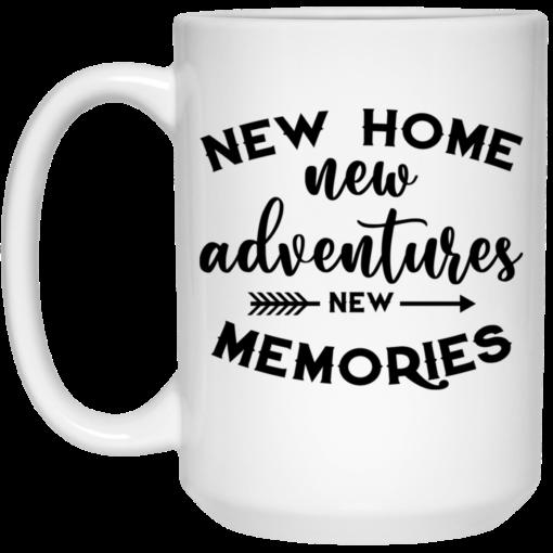 New home new adventures new memories mug $16.95 redirect07082021020704 2