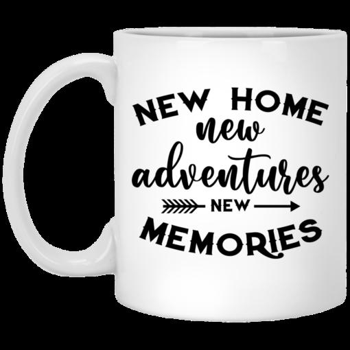 New home new adventures new memories mug $16.95 redirect07082021020704