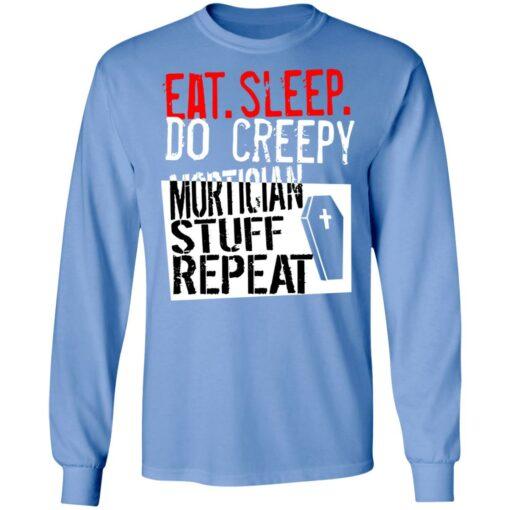 Eat sleep do creepy mortician stuff repeat shirt $19.95 redirect07082021230731 3