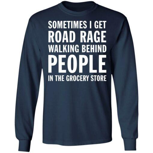 Sometimes i get road rage walking behind people shirt $19.95 redirect07082021230732 3