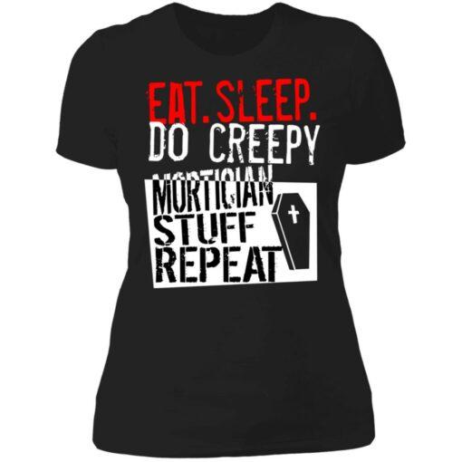 Eat sleep do creepy mortician stuff repeat shirt $19.95 redirect07082021230732 7