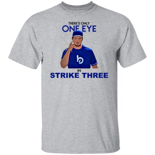 Trevor Bauer there's only one eye in strike three shirt $19.95 redirect07092021020744 1