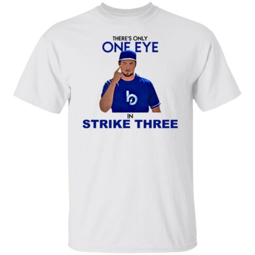 Trevor Bauer there's only one eye in strike three shirt $19.95 redirect07092021020744