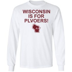 Wisconsin is for plovers shirt $19.95 redirect07092021030736 3