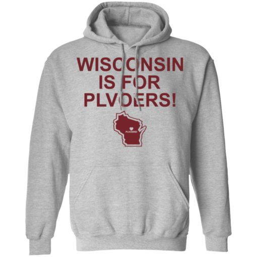 Wisconsin is for plovers shirt $19.95 redirect07092021030736 4