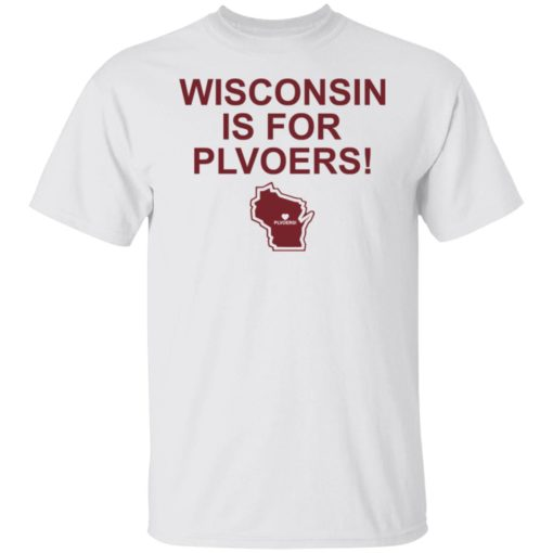 Wisconsin is for plovers shirt $19.95 redirect07092021030736