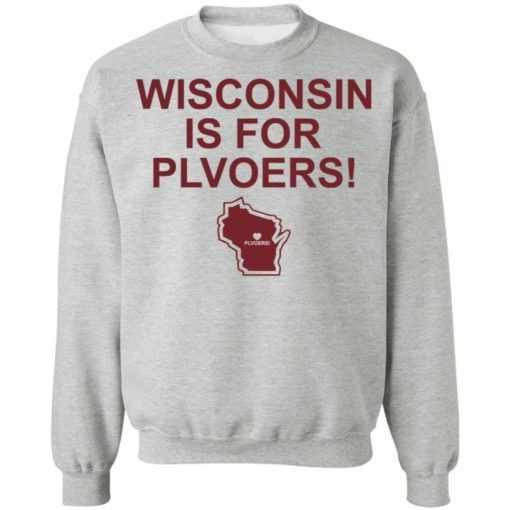 Wisconsin is for plovers shirt $19.95 redirect07092021030736 6