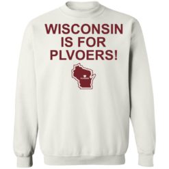 Wisconsin is for plovers shirt $19.95 redirect07092021030736 7