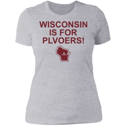 Wisconsin is for plovers shirt $19.95 redirect07092021030736 8