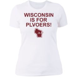 Wisconsin is for plovers shirt $19.95 redirect07092021030736 9