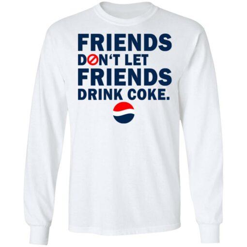 Friends don't let friends drink coke shirt $19.95 redirect07092021230734 3