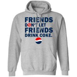 Friends don't let friends drink coke shirt $19.95 redirect07092021230734 4
