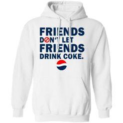 Friends don't let friends drink coke shirt $19.95 redirect07092021230734 5
