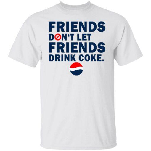 Friends don't let friends drink coke shirt $19.95 redirect07092021230734
