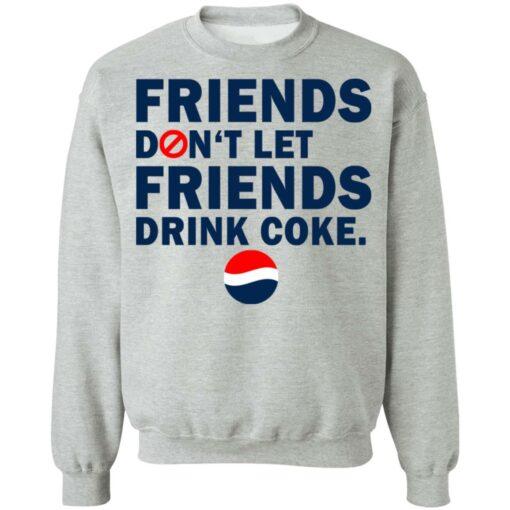Friends don't let friends drink coke shirt $19.95 redirect07092021230734 6