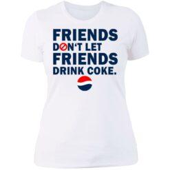 Friends don't let friends drink coke shirt $19.95 redirect07092021230735 2