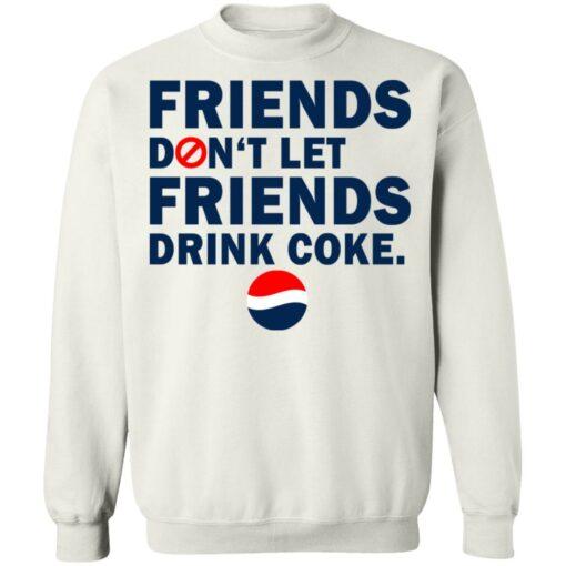 Friends don't let friends drink coke shirt $19.95 redirect07092021230735