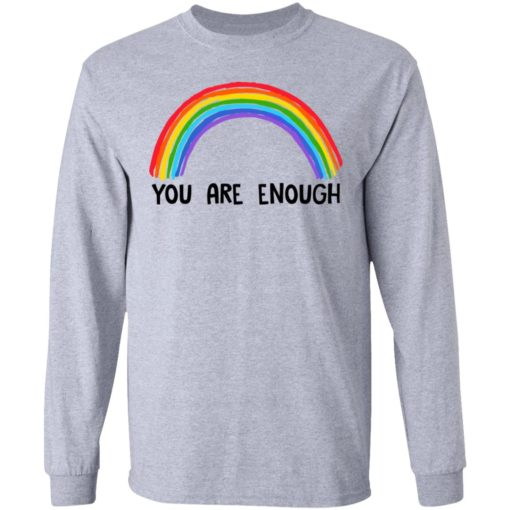 Rainbow you are enough shirt $19.95 redirect07112021230732 2