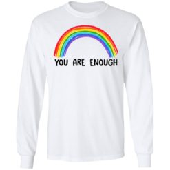 Rainbow you are enough shirt $19.95 redirect07112021230732 3