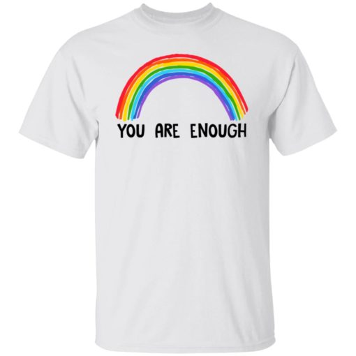 Rainbow you are enough shirt $19.95 redirect07112021230732