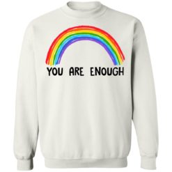 Rainbow you are enough shirt $19.95 redirect07112021230732 7