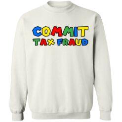 Commit tax fraud shirt $19.95 redirect07132021000747 7