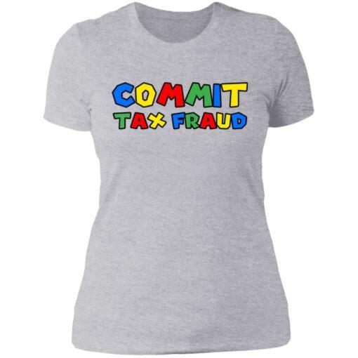 Commit tax fraud shirt $19.95 redirect07132021000747 8