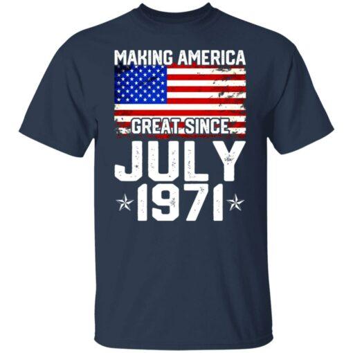 Making America great since July 1971 shirt $19.95 redirect07132021230705 1