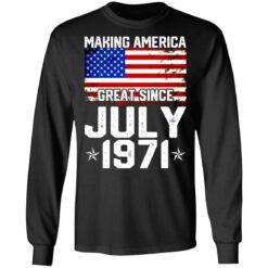 Making America great since July 1971 shirt $19.95 redirect07132021230705 2