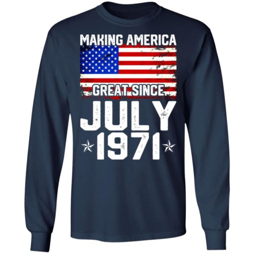 Making America great since July 1971 shirt $19.95 redirect07132021230705 3