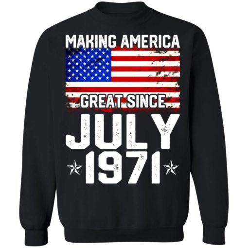 Making America great since July 1971 shirt $19.95 redirect07132021230705 6