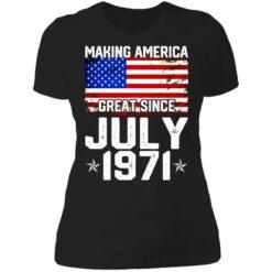 Making America great since July 1971 shirt $19.95 redirect07132021230705 8