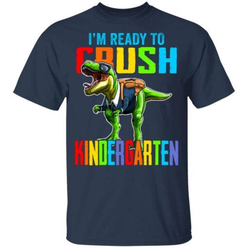 I'm ready to crush kindergarten dinosaur shirt $21.95 redirect07142021000703 2