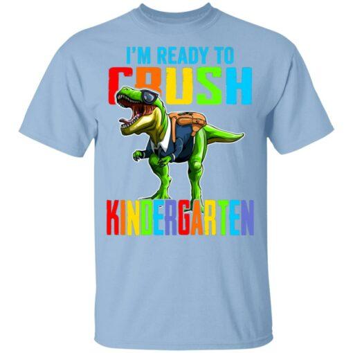 I'm ready to crush kindergarten dinosaur shirt $21.95 redirect07142021000703