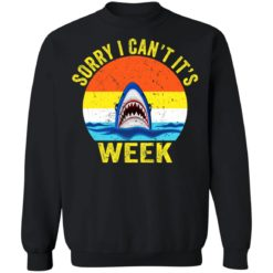 Shark sorry i can't it's week shirt $19.95 redirect07142021040742 6