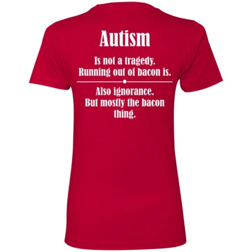 Autism is not a tragedy running out of bacon is shirt $19.95 redirect07142021230730