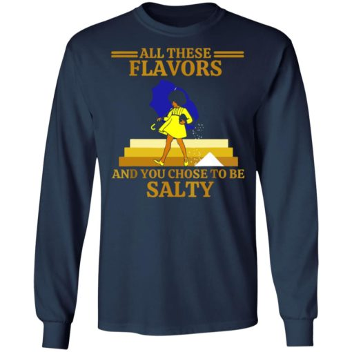 All these flavors and you chose to be salty shirt $19.95 redirect07192021220751 2