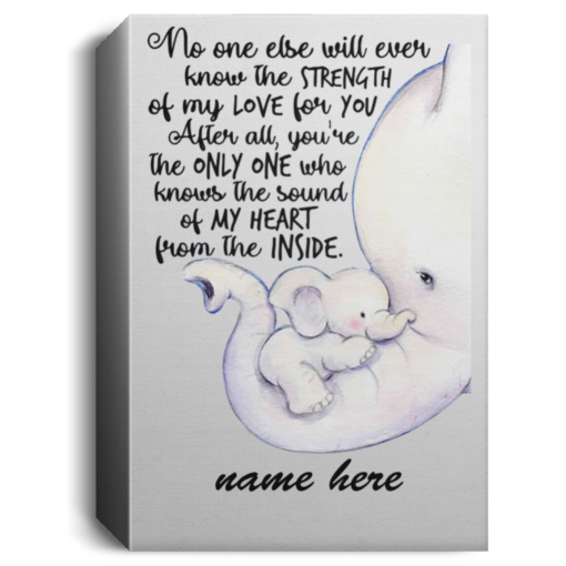 Personalized no one else will ever know the strength of my love Elephant poster, canvas $23.95 redirect07202021010721 2