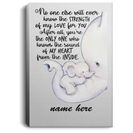 Personalized no one else will ever know the strength of my love Elephant poster, canvas $23.95 redirect07202021010721